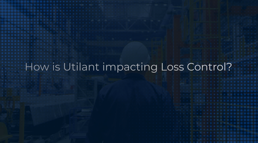 How is Utilant Impacting Loss Control?